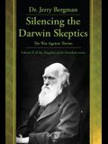 Silencing the Darwin Skeptics: The War Against Theists