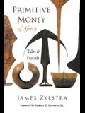 Primitive Money of Africa: Tales and Details
