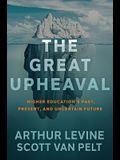The Great Upheaval: Higher Education's Past, Present, and Uncertain Future