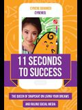 11 Seconds to Success: The Queen of Snapchat on Living Your Dreams and Ruling Social Media