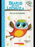 Diario de Una Lechuza #2: Eva Ve Un Fantasma (Eva Sees a Ghost), 2: Un Libro de la Serie Branches