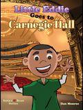 Little Eddie Goes to Carnegie Hall