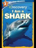 Discovery Leveled Readers: I Am a Shark Level 2