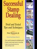 Successful Stamp Dealing: Tried and Tested Tips and Techniques