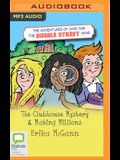 The Adventures of Cass and the Bubble Street Gang: The Clubhouse Mystery and Making Millions