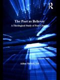 The Poet as Believer: A Theological Study of Paul Claudel