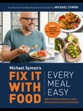 Fix It with Food: Every Meal Easy: Simple and Delicious Recipes for Anyone with Autoimmune Issues and Inflammation: A Cookbook