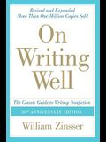 On Writing Well: The Classic Guide to Writing Nonfiction: The Classic Guide to Writing Nonfiction