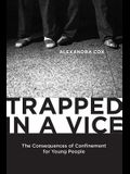 Trapped in a Vice: The Consequences of Confinement for Young People