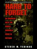 Hard to Forget: With the Mobile Guerrilla Force in Vietnam