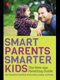 Smart Parents, Smarter Kids: The New-Age Parenting Guide