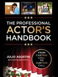 The Professional Actor's Handbook: From Casting Call to Curtain Call