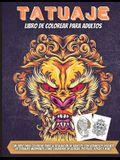 Tatuaje Libro De Colorear Para Adultos: Impresionantes diseños de tatuajes para aliviar el estrés, como calaveras de azúcar, sirenas, corazones, rosas