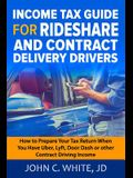 Income Tax Guide for Rideshare and Contract Delivery Drivers: How to Prepare Your Tax Return When You Have Uber, Lyft, DoorDash or other Contract Driv