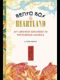 Bento Box in the Heartland: My Japanese Girlhood in Whitebread America