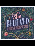 She Believed: 12 Stories of Courageous Women of Faith Who Changed the World