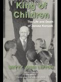 King of Children: The Life and Death of Janusz Korczak