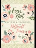 Fear Not: Prayers & Promises for Difficult Times