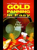 New Gold Panning Is Easy: Prospecting and Treasure Hunting