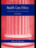 Health Care Ethics: Critical Issue for the 21st Century