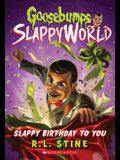 Slappy Birthday to You (Goosebumps Slappyworld #1), Volume 1