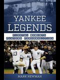 Yankee Legends: Pivotal Moments, Players, and Personalities