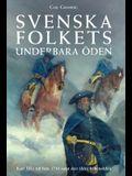 Svenska folkets underbara öden: Karl XII: s tid från 1710 samt den äldre frihetstiden (Band V)
