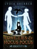 Love, Lies, and Hocus Pocus Identity