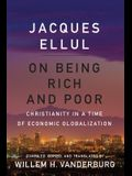 On Being Rich and Poor: Christianity in a Time of Economic Globalization