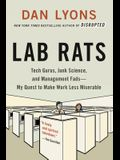 Lab Rats: Tech Gurus, Junk Science, and Management Fads--My Quest to Make Work Less Miserable
