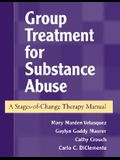 Group Treatment for Substance Abuse, First Edition: A Stages-Of-Change Therapy Manual
