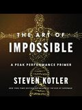 The Art of Impossible Lib/E: A Peak Performance Primer