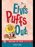 Elvis Puffs Out: A Breaking Cat News Adventure