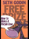 Free Prize Inside!: How to Make a Purple Cow