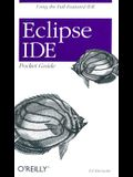 Eclipse Ide Pocket Guide: Using the Full-Featured Ide