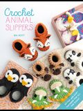 Crochet Animal Slippers: 60 Fun and Easy Patterns for All the Family