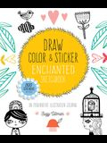 Draw, Color, and Sticker Enchanted Sketchbook: An Imaginative Illustration Journal - 500 Stickers Included