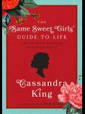 The Same Sweet Girl's Guide to Life: Advice from a Failed Southern Belle
