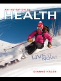 An Invitation to Health: Live It Now! Brief Edition