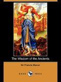 The Wisdom of the Ancients (Dodo Press)
