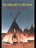 The Twilight of the Sioux: A Cycle of the West II
