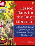 Lesson Plans for the Busy Librarian: A Standards Based Approach for the Elementary Library Media Center, Volume 2