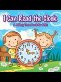 I Can Read the Clock a Telling Time Book for Kids