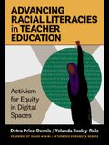 Advancing Racial Literacies in Teacher Education: Activism for Equity in Digital Spaces
