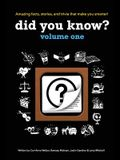 Did You Know?: A collection of the most interesting facts, stories and trivia...ever!