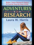 Adventures in Research: Better, Faster Research Papers - A Concise, Step-By-Step Guide