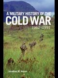 A Military History of the Cold War, 1962-1991