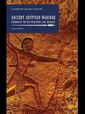 Ancient Egyptian Warfare: Tactics, Weaponry and Ideology of the Pharaohs