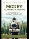 Money Mountaineering: Using the Principles of Holistic Financial Wellness to Thrive in a Complex World