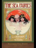 The Sea Fairies (Illustrated First Edition): 100th Anniversary Edition
